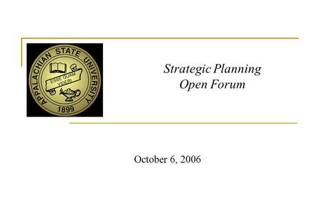 Strategic Planning Open Forum October 6, 2006. Profile of the University.