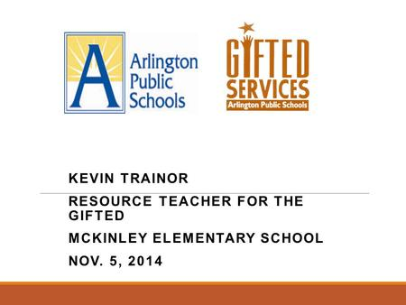 KEVIN TRAINOR RESOURCE TEACHER FOR THE GIFTED MCKINLEY ELEMENTARY SCHOOL NOV. 5, 2014.