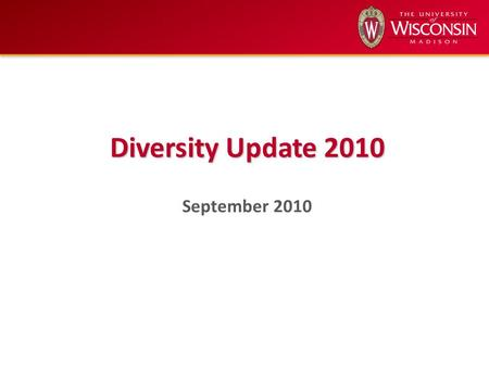 Diversity Update 2010 September 2010. Equity Scorecard Framework AccessExcellence Institutional Receptivity Retention Equity in Educational Outcomes The.