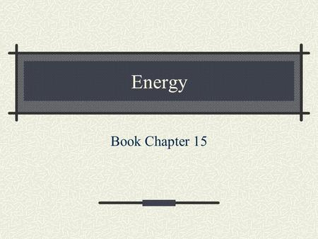 Energy Book Chapter 15. Energy Work is a transfer of energy. Mechanical energy is when objects have the ability to do work. There are two types of mechanical.