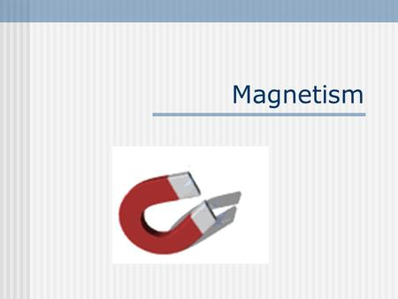 Magnetism. History of Magnets (~800 BC) Ancient Chinese and Greeks discovered that certain stones would attract and magnetize iron. Small slivers of the.