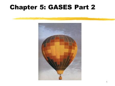 1 Chapter 5: GASES Part 2. 2 Dalton's Law of Partial Pressures  Since gas molecules are so far apart, we can assume that they behave independently. 