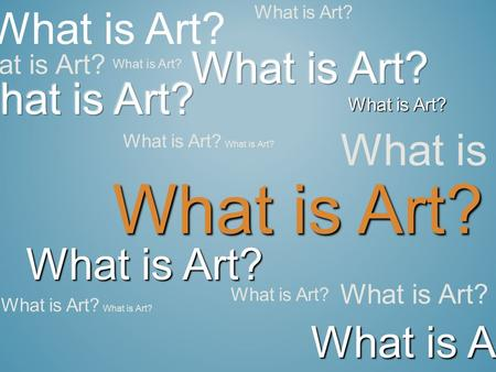 What is Art? What is Art? What is Art? What is Art? What is Art?