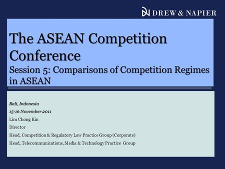 The ASEAN Competition Conference Session 5: Comparisons of Competition Regimes in ASEAN Bali, Indonesia 15-16 November 2011 Lim Chong Kin Director Head,