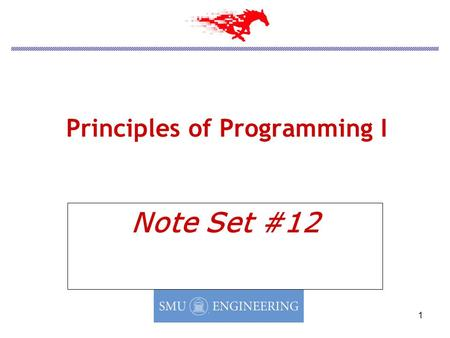 1 Principles of Programming I Note Set #12. 2 Semester Overview Functions Character File I/O Arrays Pointers and Dynamic Memory Allocation Characters.