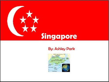 By: Ashley Park Singapore. What do the colors and symbols represent on the Singapore Flag? # Symbol/ Color What does it stand for or represent? 1 Crescent.