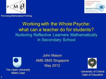 1 Working with the Whole Psyche: what can a teacher do for students? Nurturing Reflective Learners Mathematically in Secondary School Working with the.