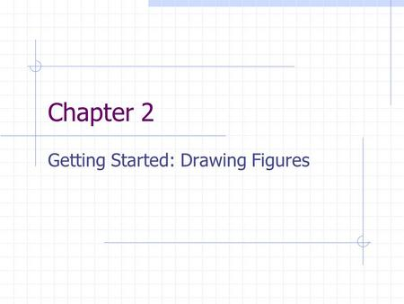 Chapter 2 Getting Started: Drawing Figures. The Framebuffer Lecture 2 Fri, Aug 29, 2003.