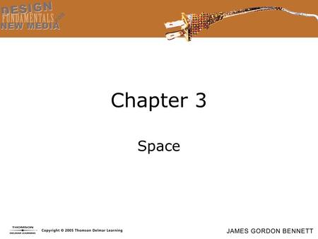 Chapter 3 Space. Three Kinds of Space Space as format: size, scale, and presentation. Space as the relationships among objects and the areas surrounding.