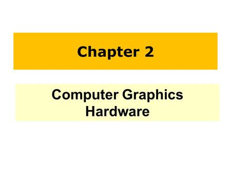 Chapter 2 Computer Graphics Hardware. Agenda CRT Monitor Color CRT Screen Flat-Panel Displays −Plasma Panel −Electroluminescent Display −Light-Emitting.