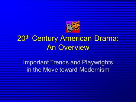 20th Century American Drama: An Overview