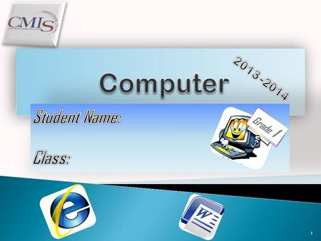 1 Grade 1 2 3 Chapter 1 4 5  To know Parts of the computer, follow these steps as shown below: