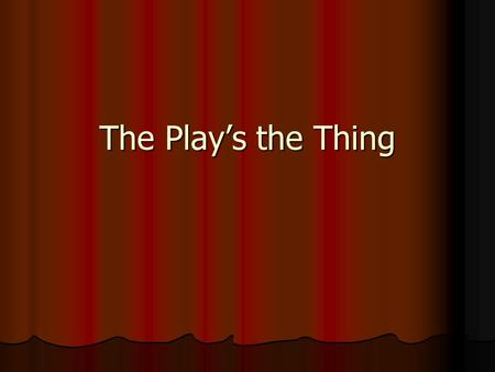 The Play's the Thing. Share  What was your favorite live theatre performance? Why/ What made it your favorite? What was it about?