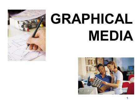 GRAPHICAL MEDIA 1. ScannerScanner Graphics Sources 2.