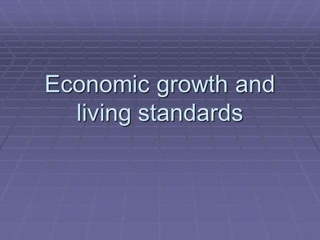 Economic growth and living standards. Long-Term Growth Trends (US)