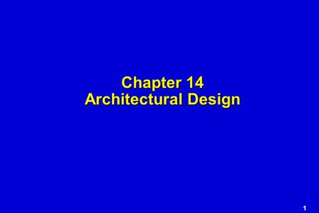 1 Chapter 14 Architectural Design 2 Why Architecture? The architecture is not the operational software. Rather, it is a representation that enables a.
