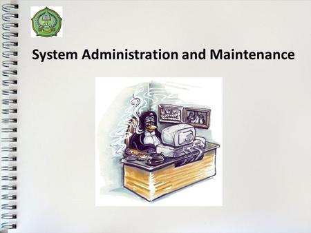 System Administration and Maintenance. Proxy Server 1 Purpose – – To separate internal network from internet (NAT) To cache often used content User control: