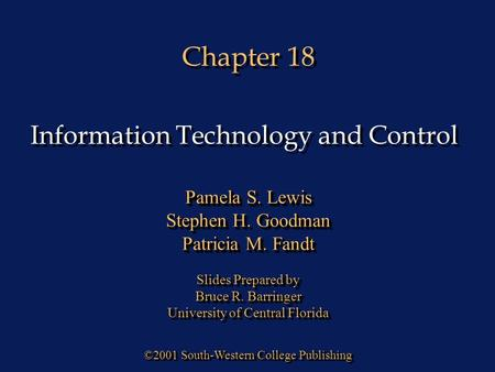 Chapter 18 ©2001 South-Western College Publishing Pamela S. Lewis Stephen H. Goodman Patricia M. Fandt Slides Prepared by Bruce R. Barringer University.