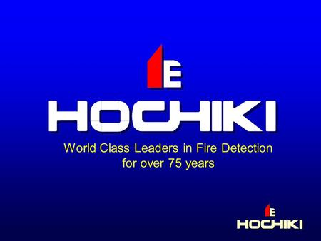 World Class Leaders in Fire Detection for over 75 years.