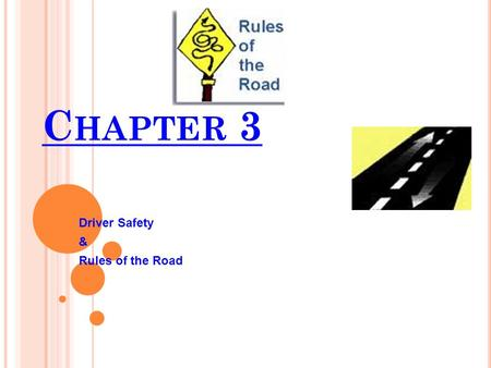 C HAPTER 3 Driver Safety & Rules of the Road 1. T HE N EW J ERSEY SEAT BELT LAW REQUIRES : All front-seat occupants of passenger vehicles operated in.