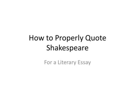 How to Properly Quote Shakespeare