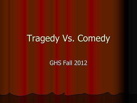 tragedy vs comedy Start studying tragedy vs comedy learn vocabulary, terms, and more with flashcards, games, and other study tools.