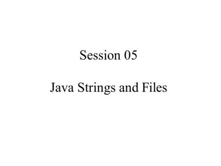 "Session 05 Java Strings and Files. Exercise Complete the ""quick-and-dirty"" class CharacterCounter containing only a main() method that displays the number."