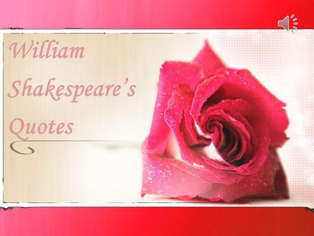 William Shakespeare's Quotes Love looks not with the eyes, but with the mind …