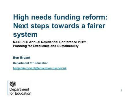 1 High needs funding reform: Next steps towards a fairer system NATSPEC Annual Residential Conference 2012: Planning for Excellence and Sustainability.