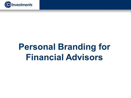 Personal Branding for Financial Advisors. What we will discuss A definition of brand Why building a brand is important A BRAND framework It's not all.