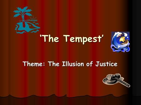 Theme: The Illusion of Justice