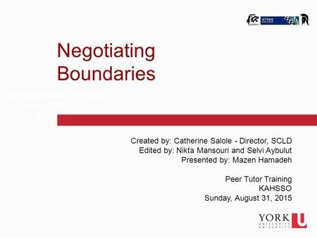 1 Click to edit Master text styles Second level Third level Fourth level Fifth level Negotiating Boundaries Created by: Catherine Salole - Director, SCLD.