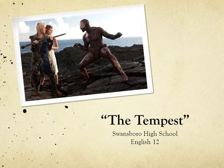 """The Tempest"" Swansboro High School English 12."