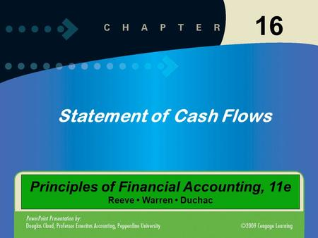 11-116-1 Statement of Cash Flows 16 Principles of Financial Accounting, 11e Reeve Warren Duchac.