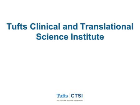 Tufts Clinical and Translational Science Institute.