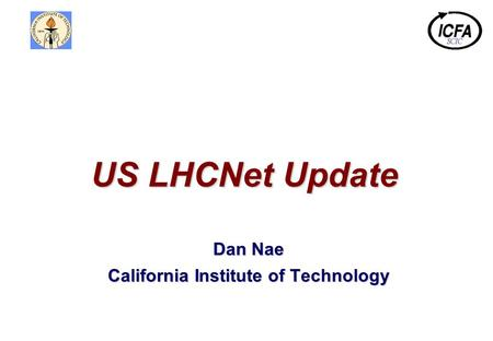 Dan Nae California Institute of Technology US LHCNet Update.