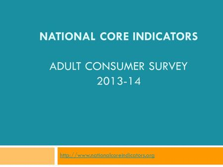 NATIONAL CORE INDICATORS ADULT CONSUMER SURVEY 2013-14