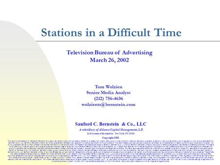 1 Stations in a Difficult Time Tom Wolzien Senior Media Analyst (212) 756-4636 Television Bureau of Advertising March 26, 2002.