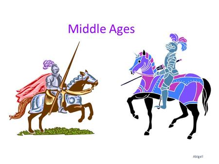 Middle Ages Abigail. Feudal System The feudal system was the basic government system in the Middle Ages. Under this system, land was granted to people.