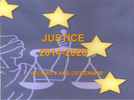 A project implemented by the HTSPE consortium This project is funded by the European Union SECURITY AND CITIZENSHIP JUSTICE2014-2020.