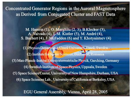 Concentrated Generator Regions in the Auroral Magnetosphere as Derived from Conjugated Cluster and FAST Data M. Hamrin (1),O. Marghitu (2, 3), B.Klecker.