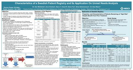 Characteristics of a Swedish Patient Registry and Its Application On Unmet Needs Analysis Dr. Dan Mellström 1, Arun Krishna 2, Zhyi Li 3, Chun-Po Steve.