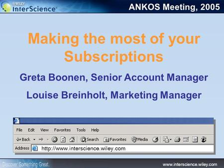 Making the most of your Subscriptions Greta Boonen, Senior Account Manager Louise Breinholt,