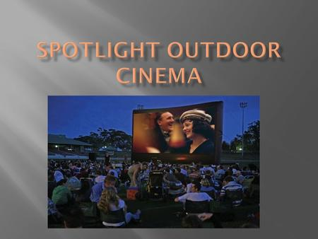  Spot light Outdoor Cinema is a New York based company founded in 2009. It operated the first big screen outdoor movie theater in Babylon New York, Long.