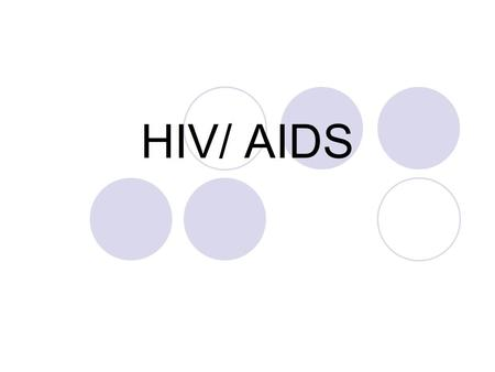 HIV/ AIDS.  What is it? Human immuno-deficiency virus (HIV/AIDS) How many get it? 40,000 people in US are infected each year Over 1 million people in.