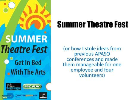 Summer Theatre Fest (or how I stole ideas from previous APASO conferences and made them manageable for one employee and four volunteers)
