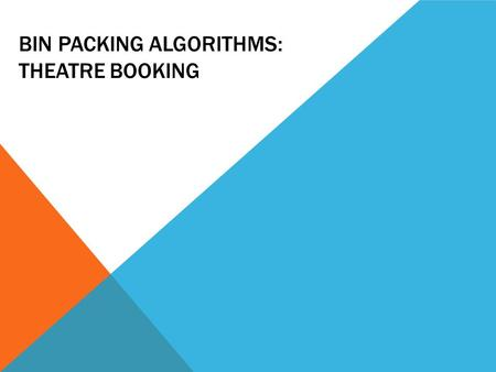Bin Packing algorithms: theatre booking