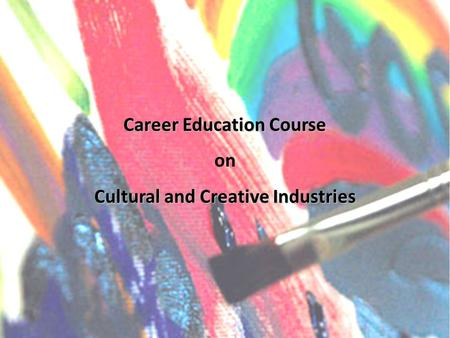 Career Education Course on Cultural and Creative Industries