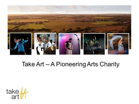 Take Art – A Pioneering Arts Charity. Take Art is an Arts Council National Portfolio Organisation (NPO) – one of two Somerset funded NPO's. We serve the.