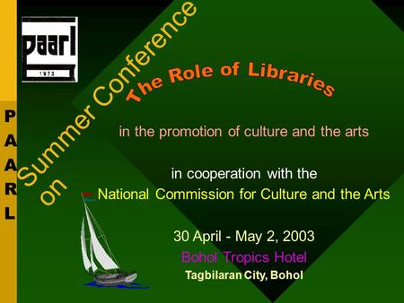 Summer Conference on in the promotion of culture and the arts in cooperation with the National Commission for Culture and the Arts 30 April - May 2, 2003.